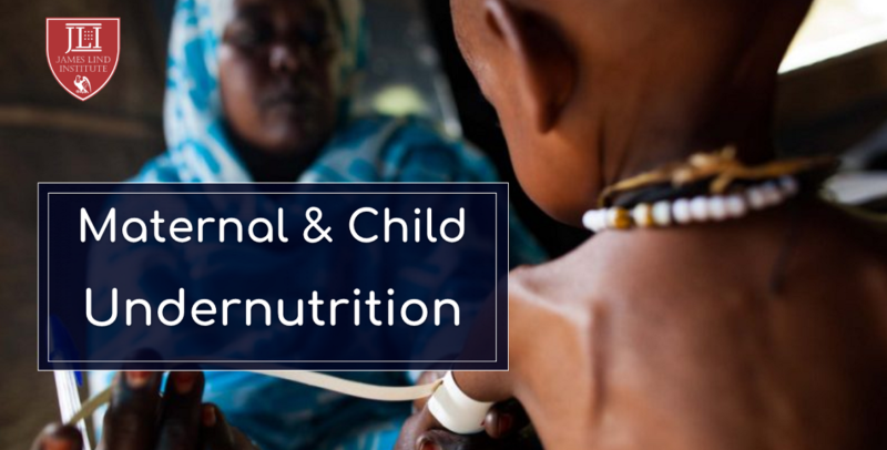 Maternal and Child Undernutrition