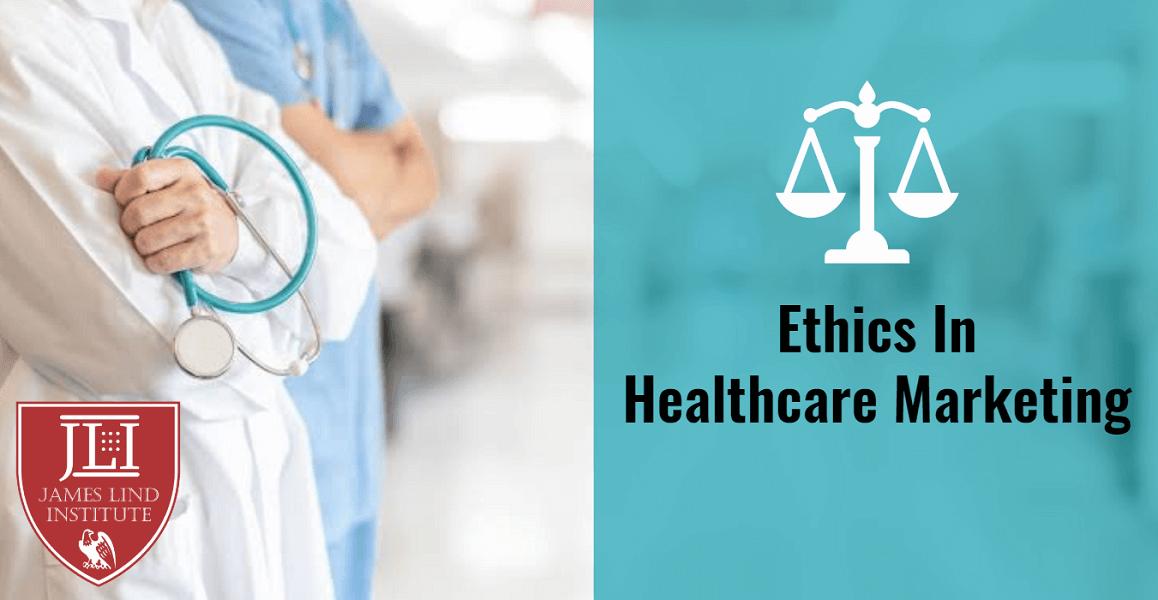 Ethics In Healthcare Marketing